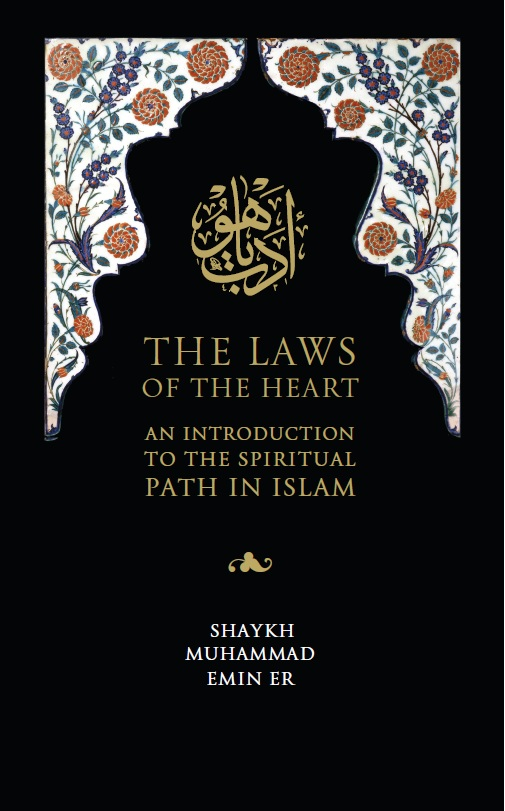 The Laws of the Heart by Shaykh Muhammad Emin Er