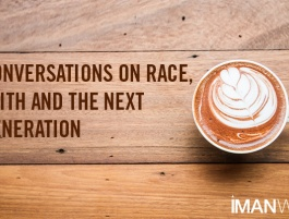 Conversations on Race, Faith & The Next Generation: Where Do We Start?