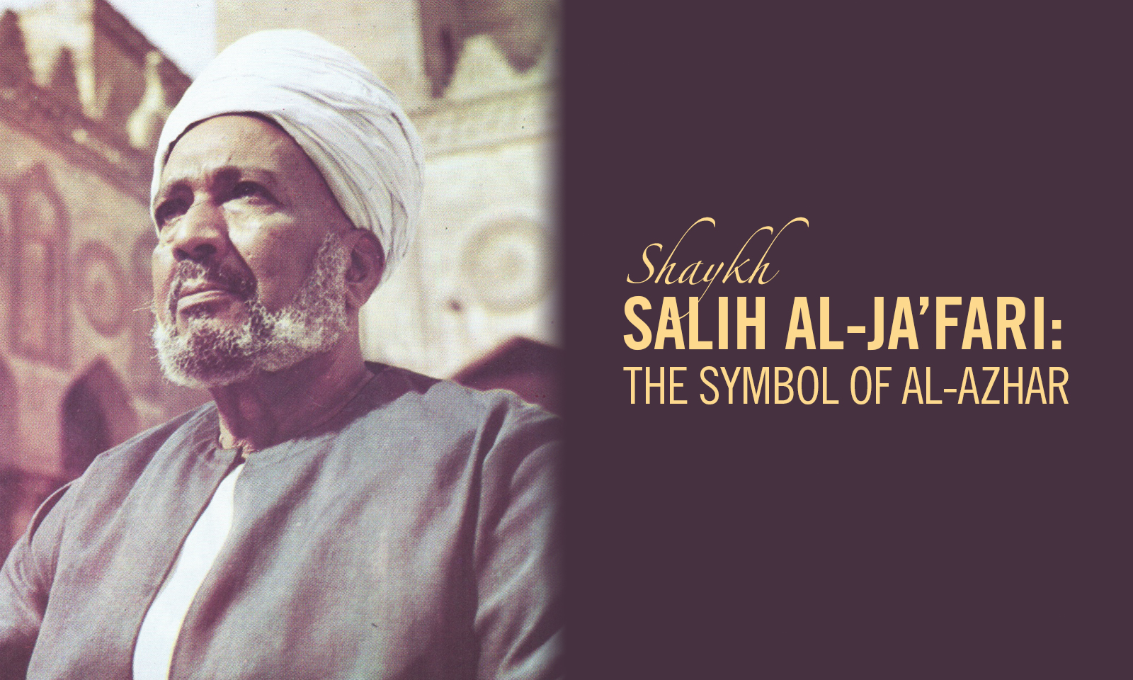 Shaykh Salih al-Ja'fari: The Symbol of Al-Azhar