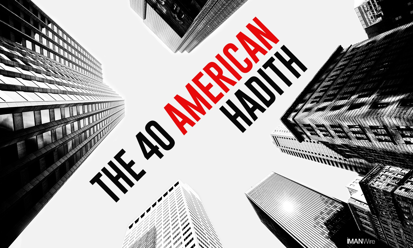 The 40 American Hadith: Finding Balance