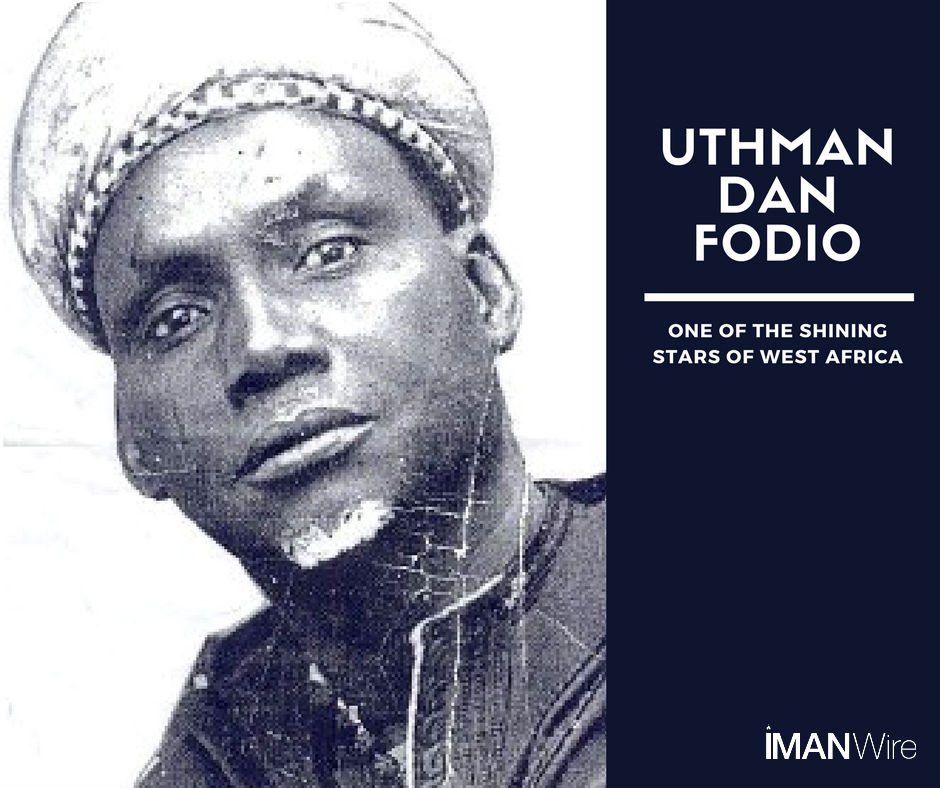 Uthman Dan Fodio: One of the Shining Stars of West Africa