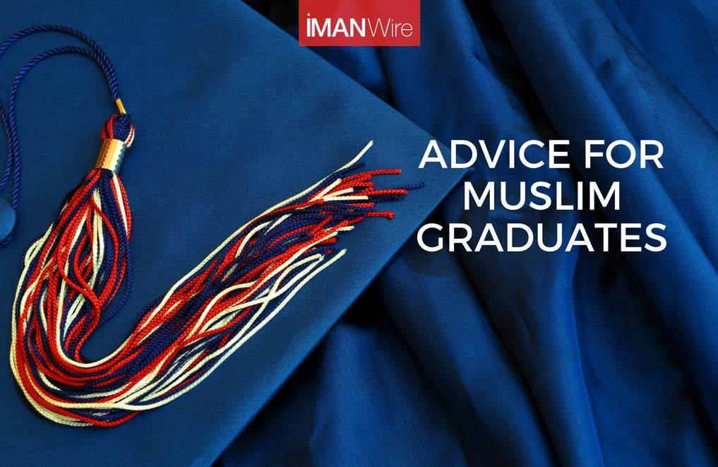 Advice For Muslim Graduates