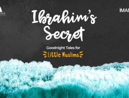 Goodnight Tales for Little Muslims: Ibrahim's Secret