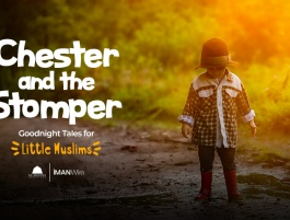 Goodnight Tales for Little Muslims: Chester and the Stomper