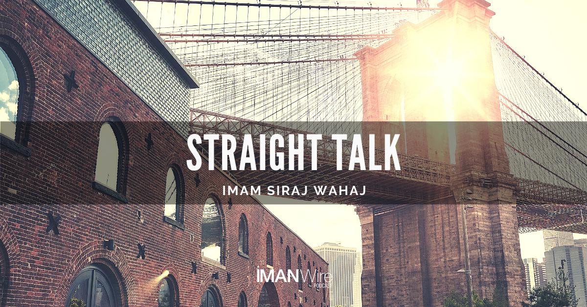Ep. 39: Straight Talk - Imam Siraj Wahaj