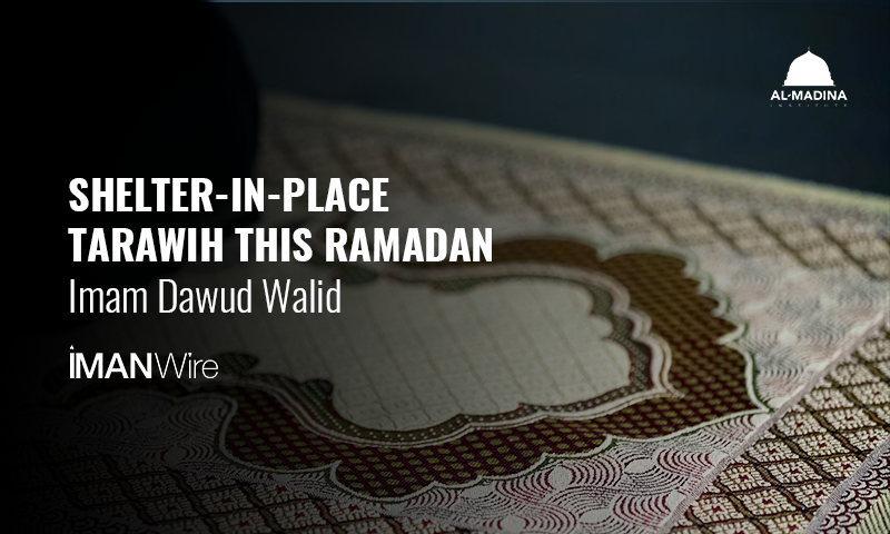 Shelter-in Place Tarawih This Ramadan