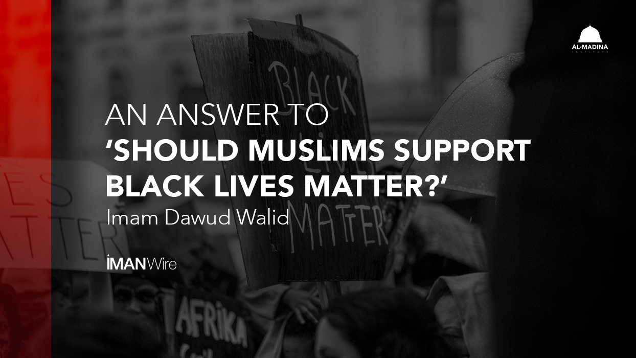An Answer to 'Should Muslims Support Black Lives Matter?'